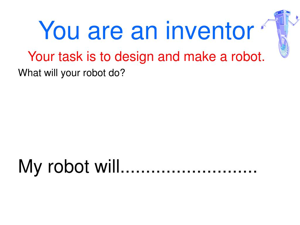 You are an inventor