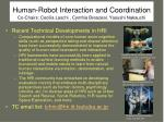 human robot interaction and coordination co chairs cecilia laschi cynthia breazeal yasushi nakauchi
