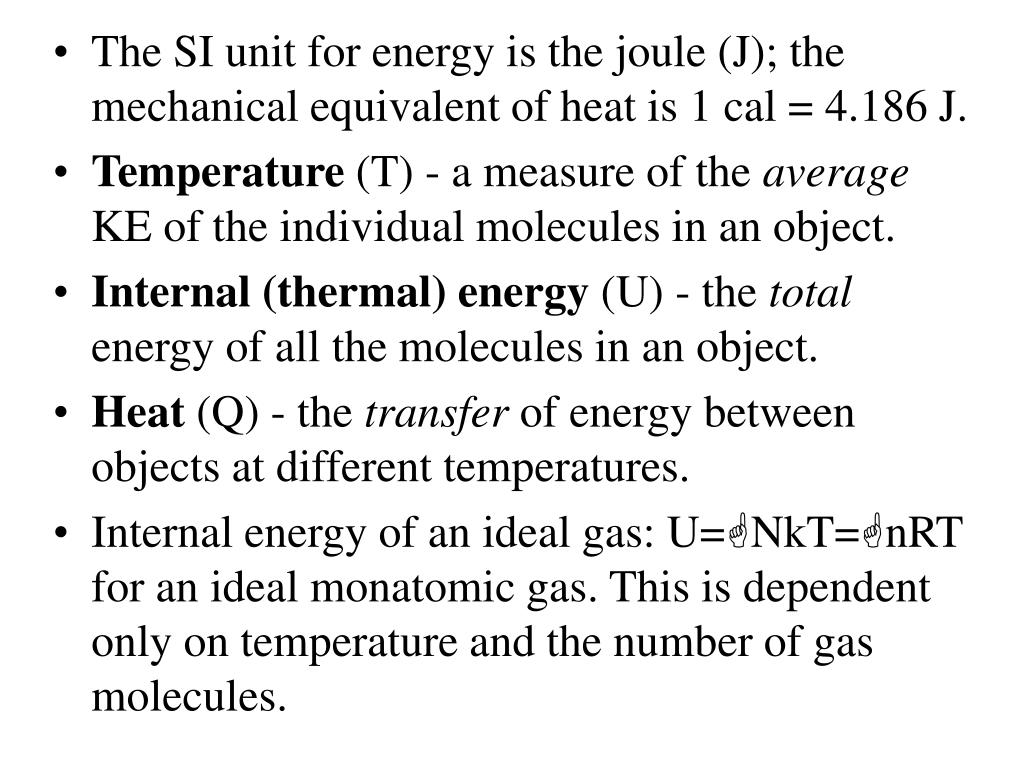The SI unit for energy is the joule (J); the mechanical equivalent of heat is 1 cal = 4.186 J.
