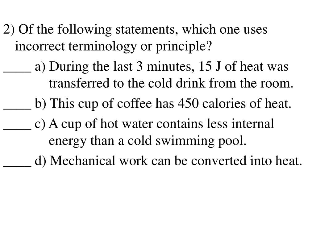 2) Of the following statements, which one uses incorrect terminology or principle?