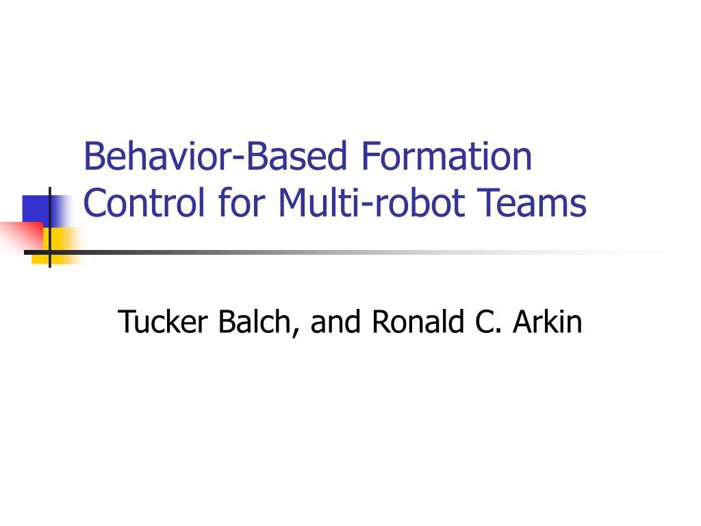 Behavior-Based Formation Control for Multi-robot Teams