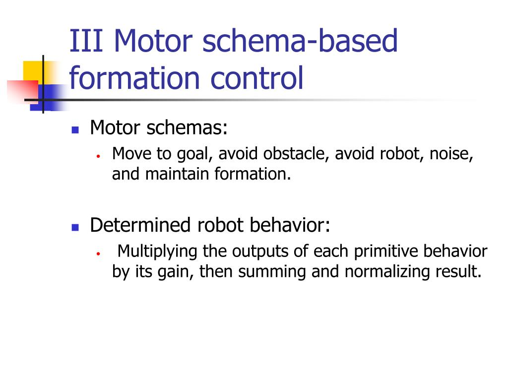 III Motor schema-based formation control