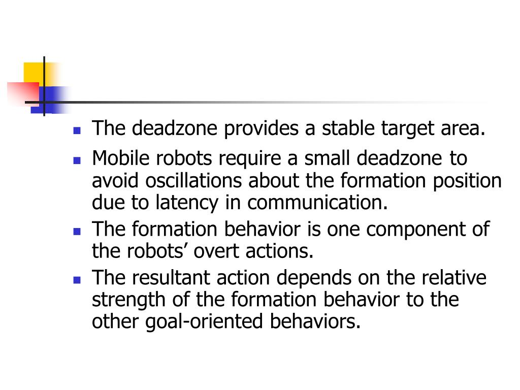 The deadzone provides a stable target area.