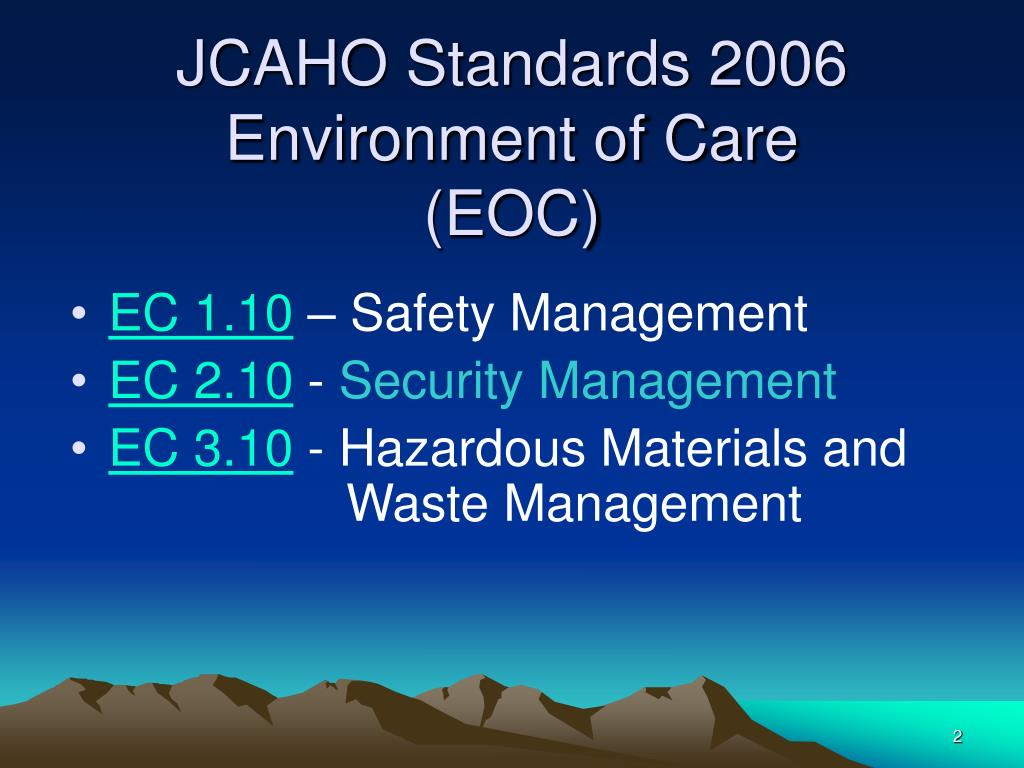 JCAHO Standards 2006  Environment of Care