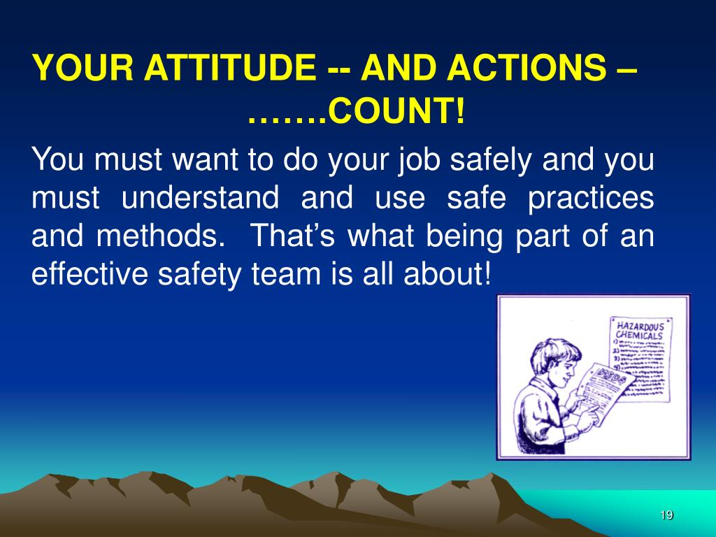 YOUR ATTITUDE -- AND ACTIONS – …….COUNT!
