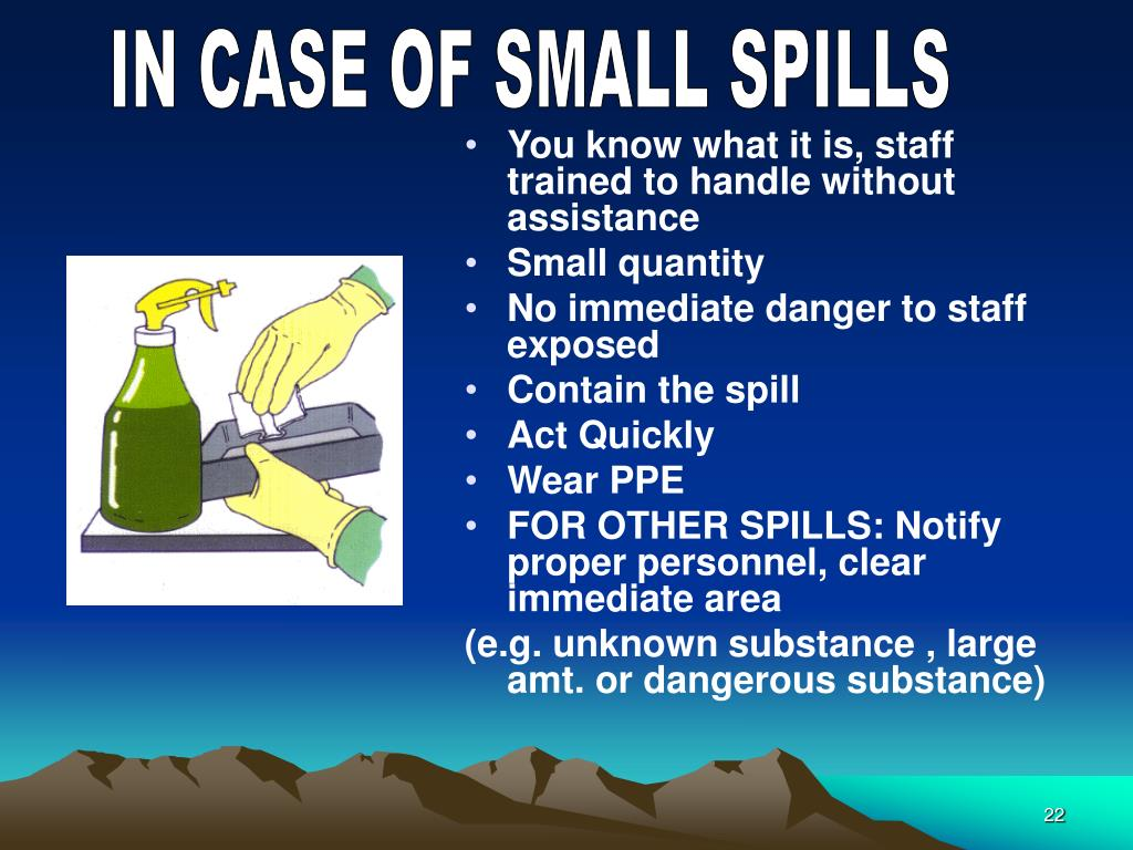 IN CASE OF SMALL SPILLS
