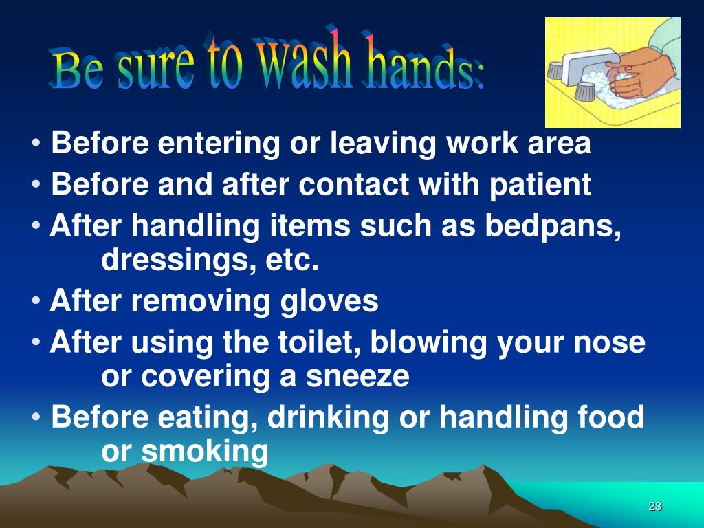 Be sure to wash hands: