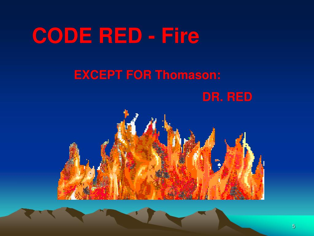 CODE RED - Fire
