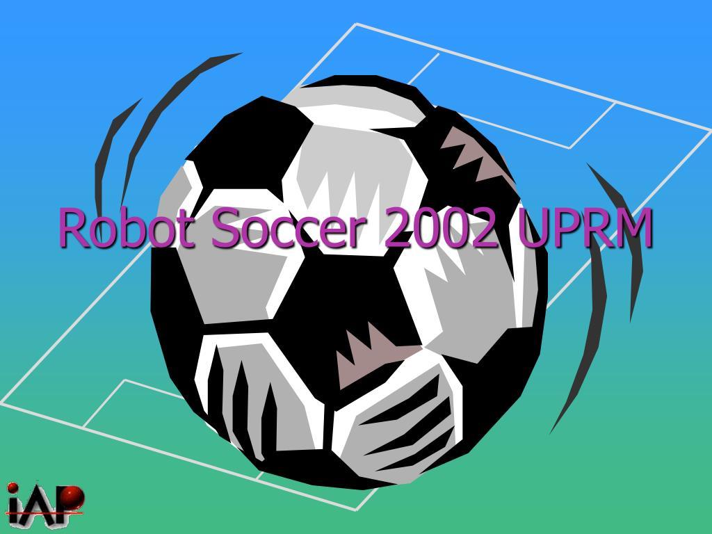 Robot Soccer 2002 UPRM