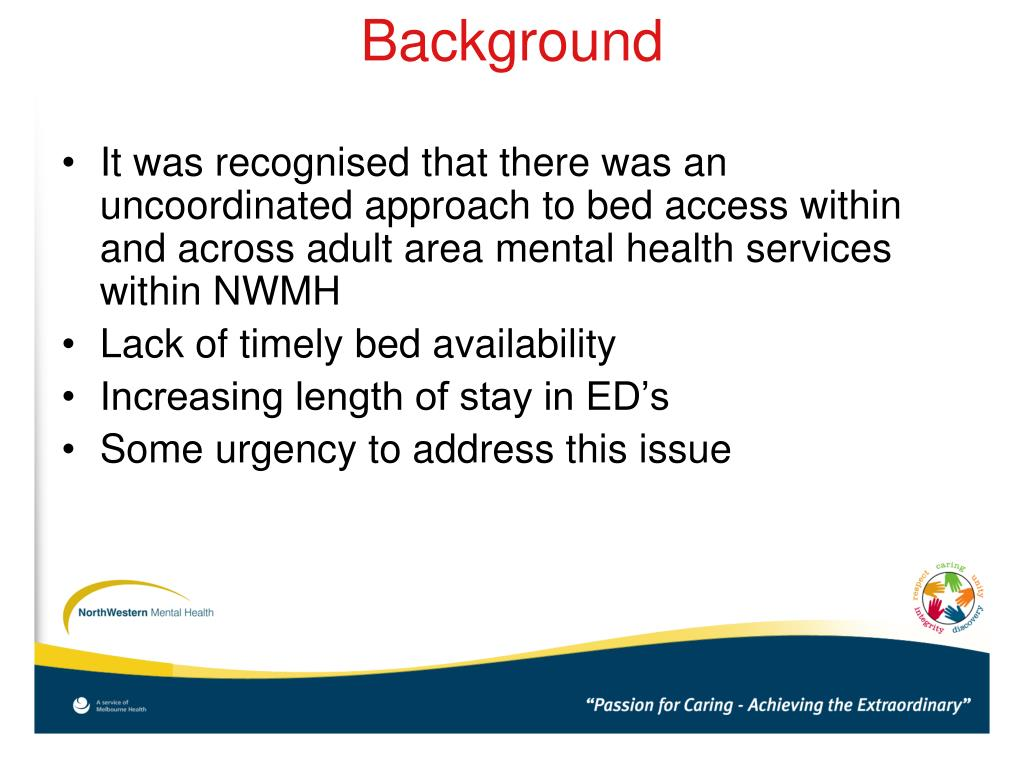 It was recognised that there was an uncoordinated approach to bed access within and across adult area mental health services within NWMH