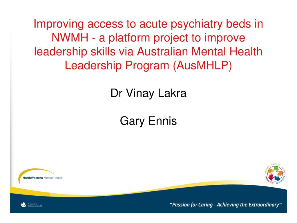 Improving access to acute psychiatry beds in NWMH - a platform project to improve leadership skills via Australian Mental Health Leadership Program (AusMHLP)