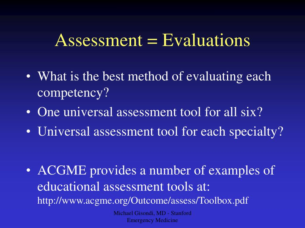 Assessment = Evaluations