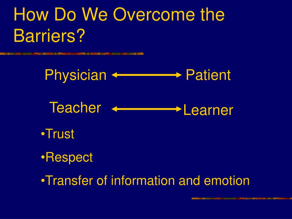 How Do We Overcome the Barriers?