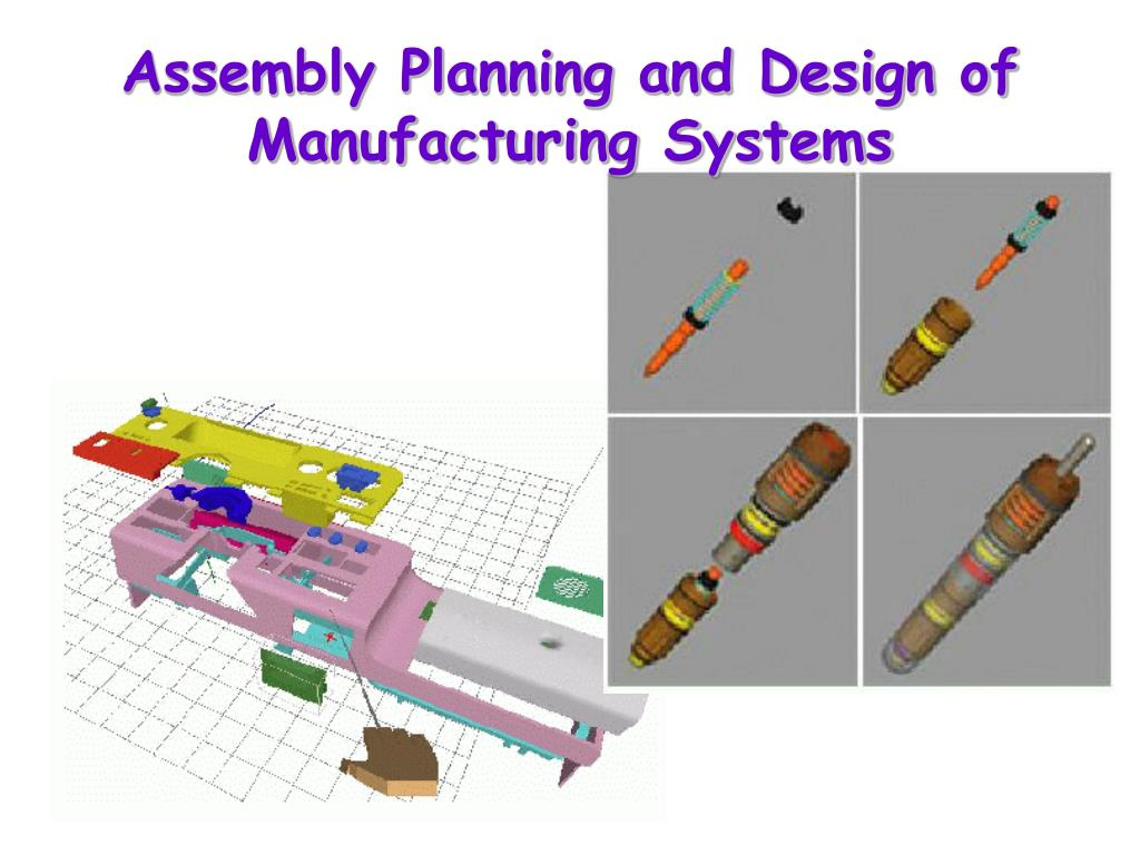 Assembly Planning and Design of Manufacturing Systems