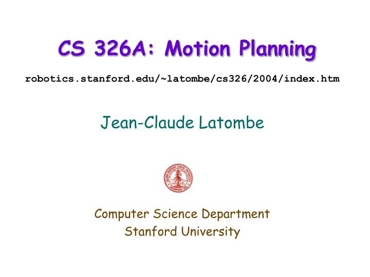 Cs 326a motion planning