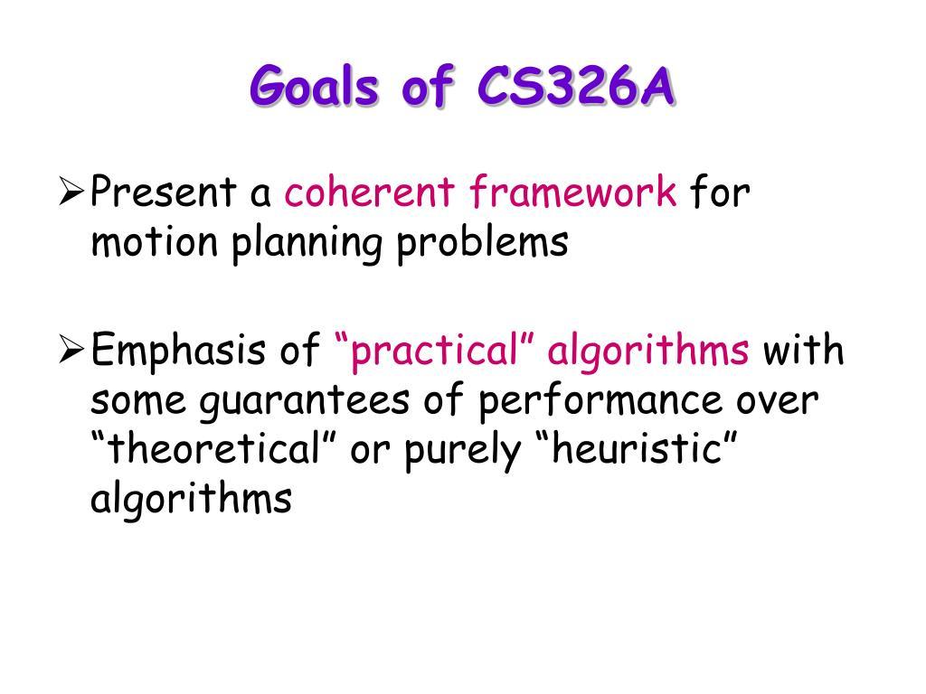 Goals of CS326A