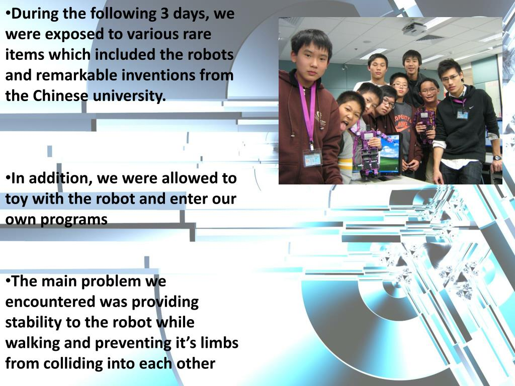 During the following 3 days, we were exposed to various rare items which included the robots and remarkable inventions from the Chinese university.