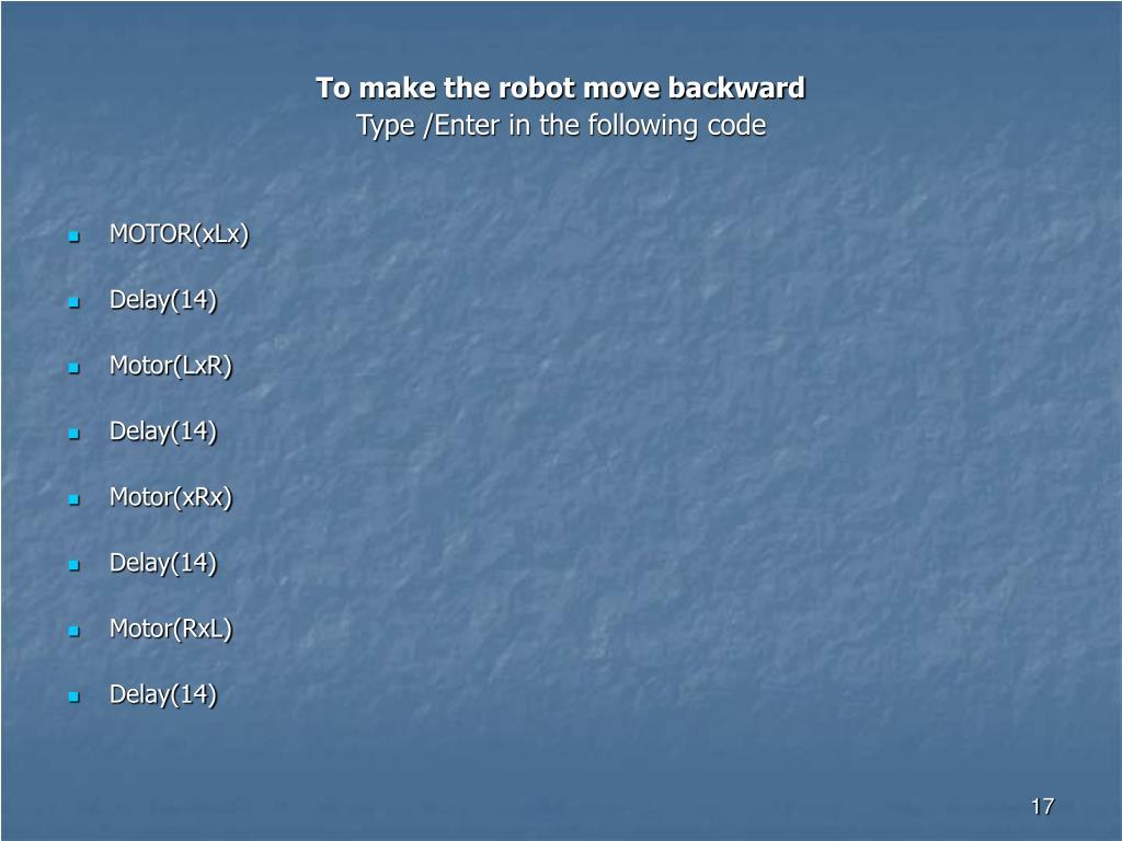 To make the robot move backward