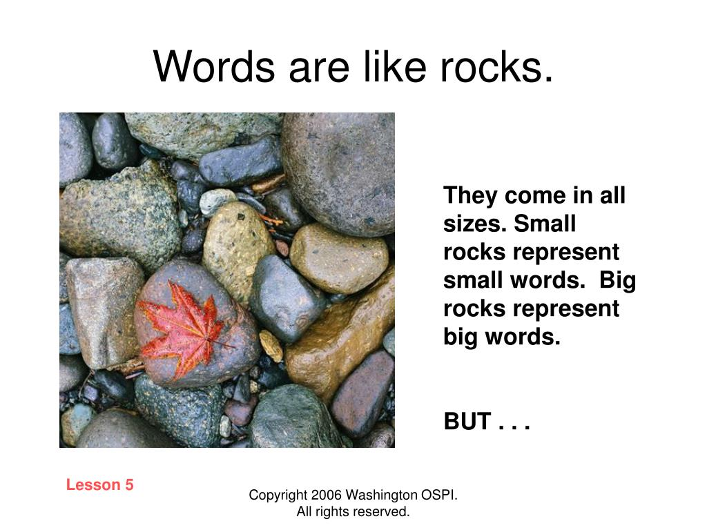 Words are like rocks.