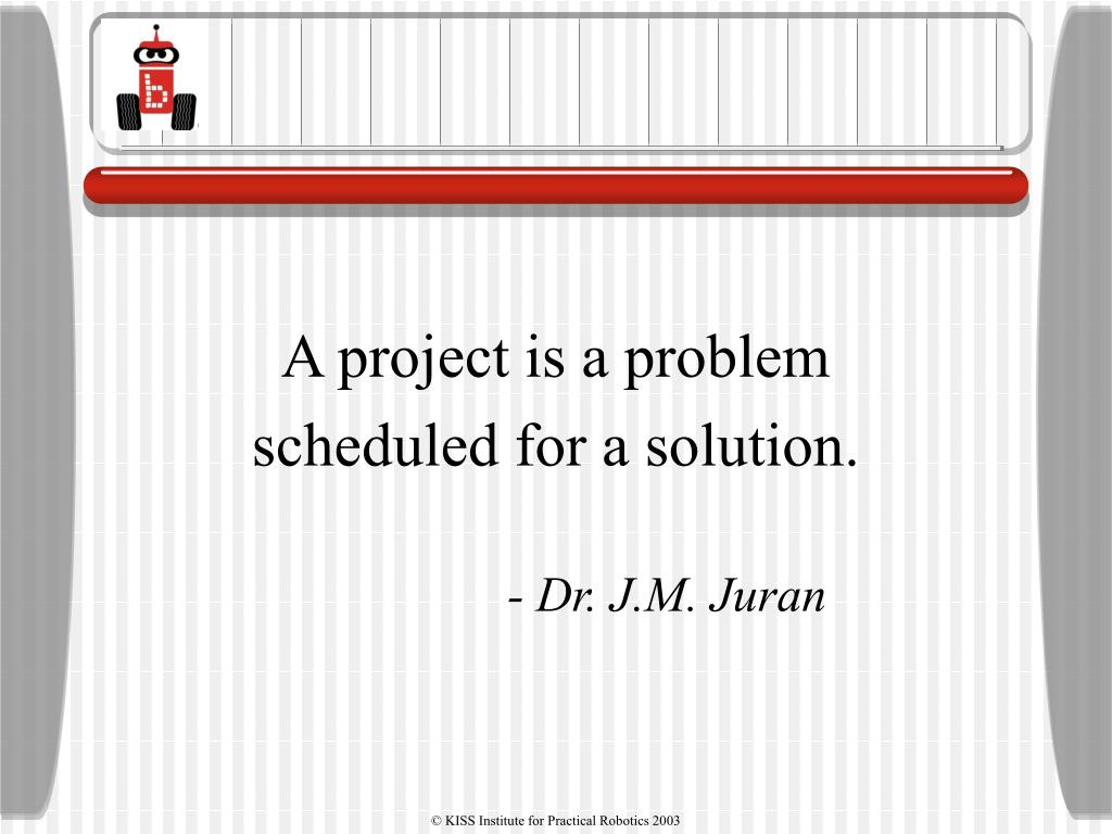 A project is a problem