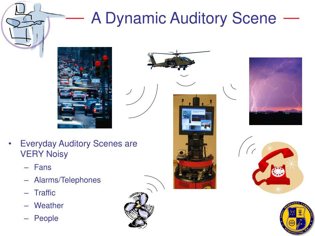 A Dynamic Auditory Scene