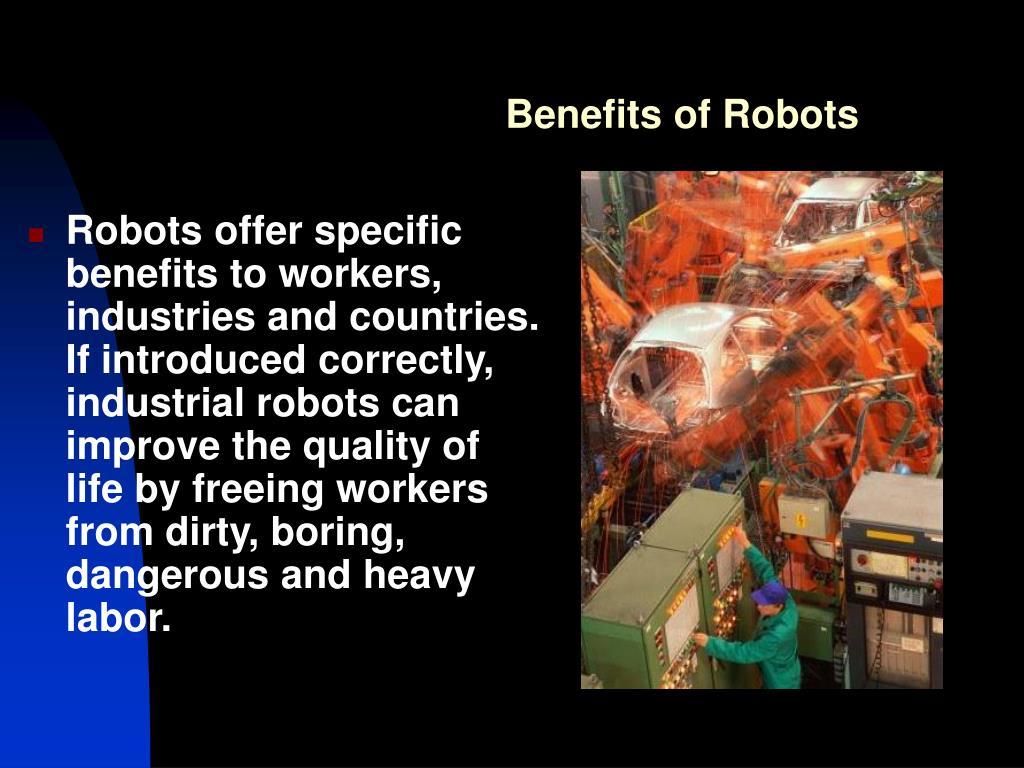 Benefits of Robots