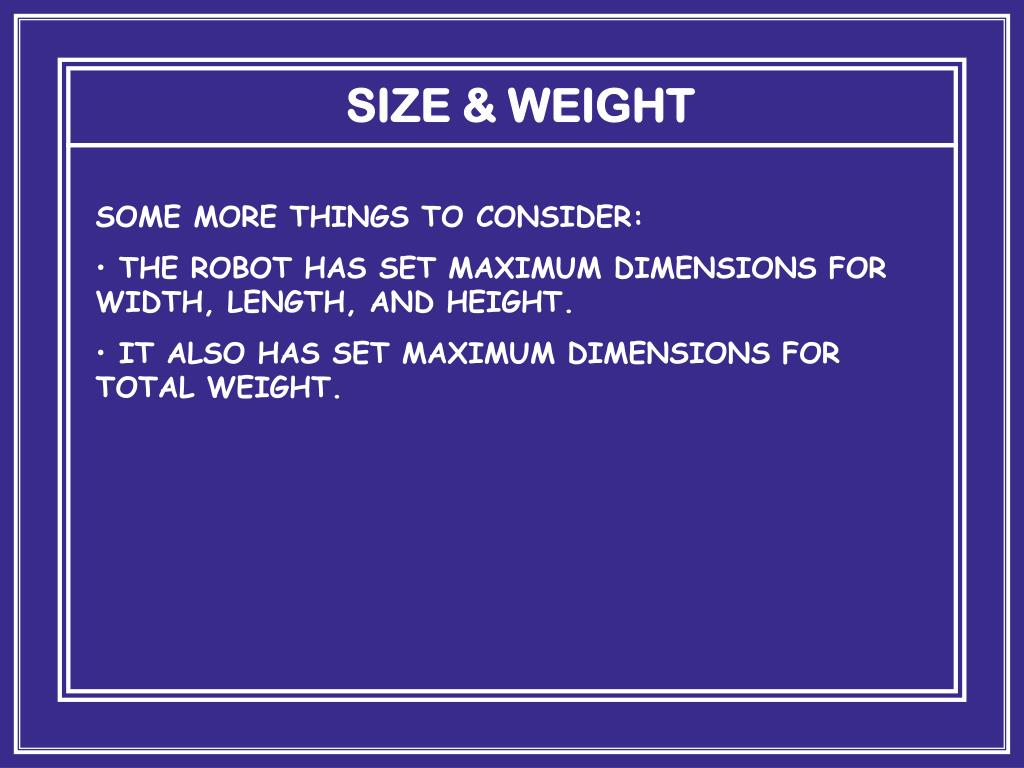 SIZE & WEIGHT