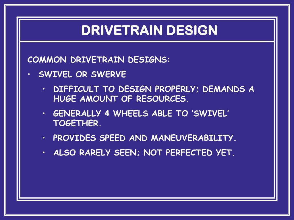 DRIVETRAIN DESIGN