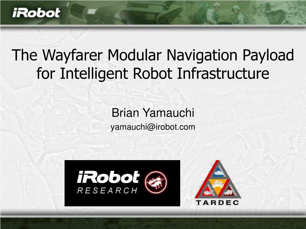 The Wayfarer Modular Navigation Payload for Intelligent Robot Infrastructure