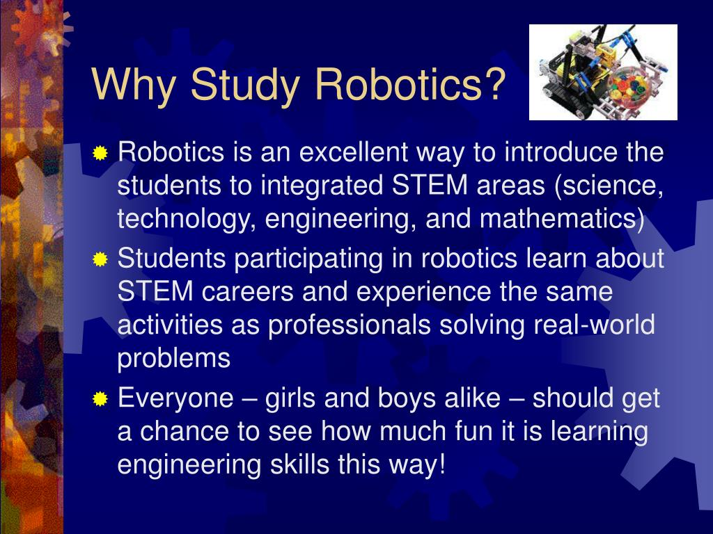 Why Study Robotics?