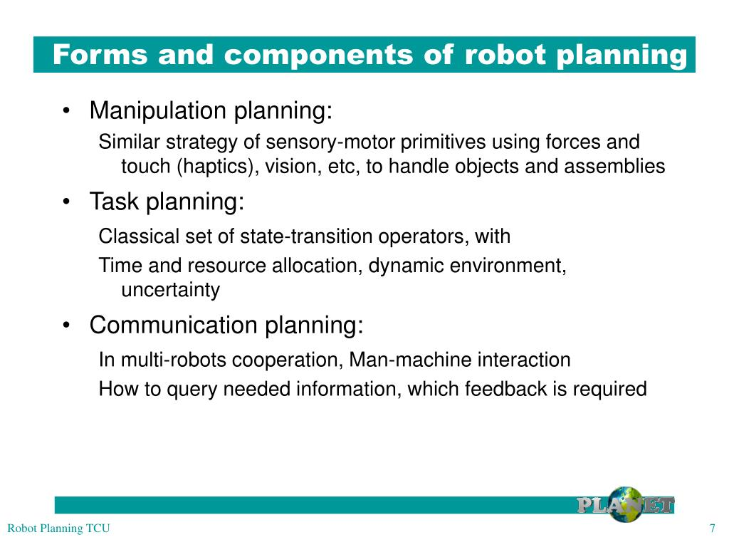 Forms and components of robot planning