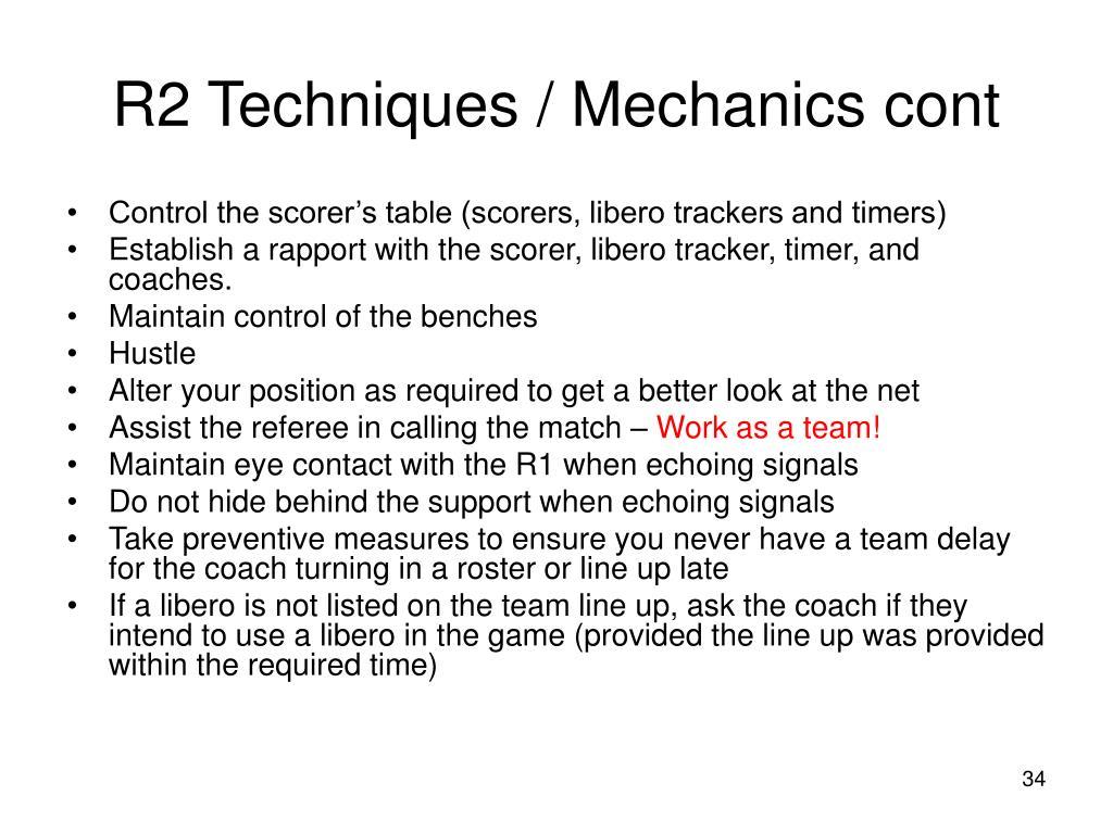 R2 Techniques / Mechanics cont