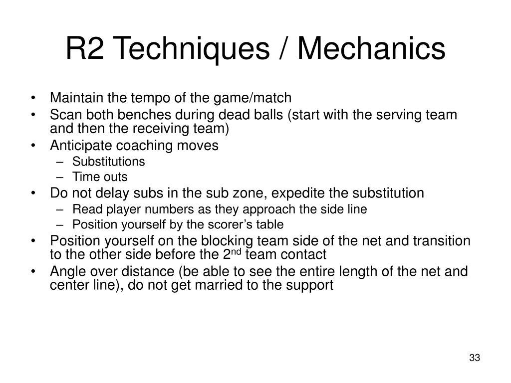 R2 Techniques / Mechanics