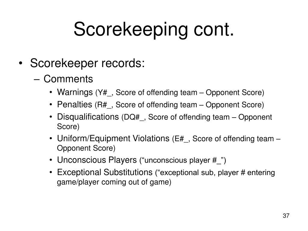 Scorekeeping cont.