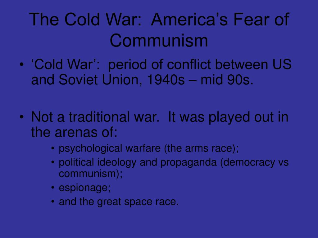 The Cold War:  America's Fear of Communism