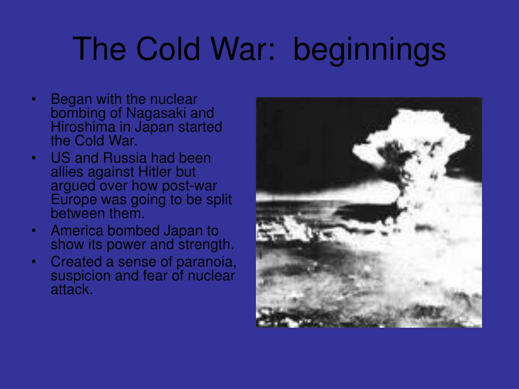 The Cold War:  beginnings