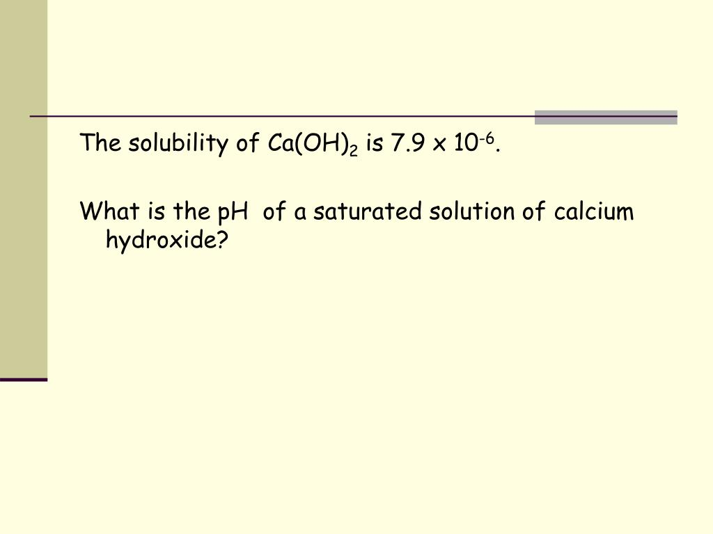 The solubility of Ca(OH)