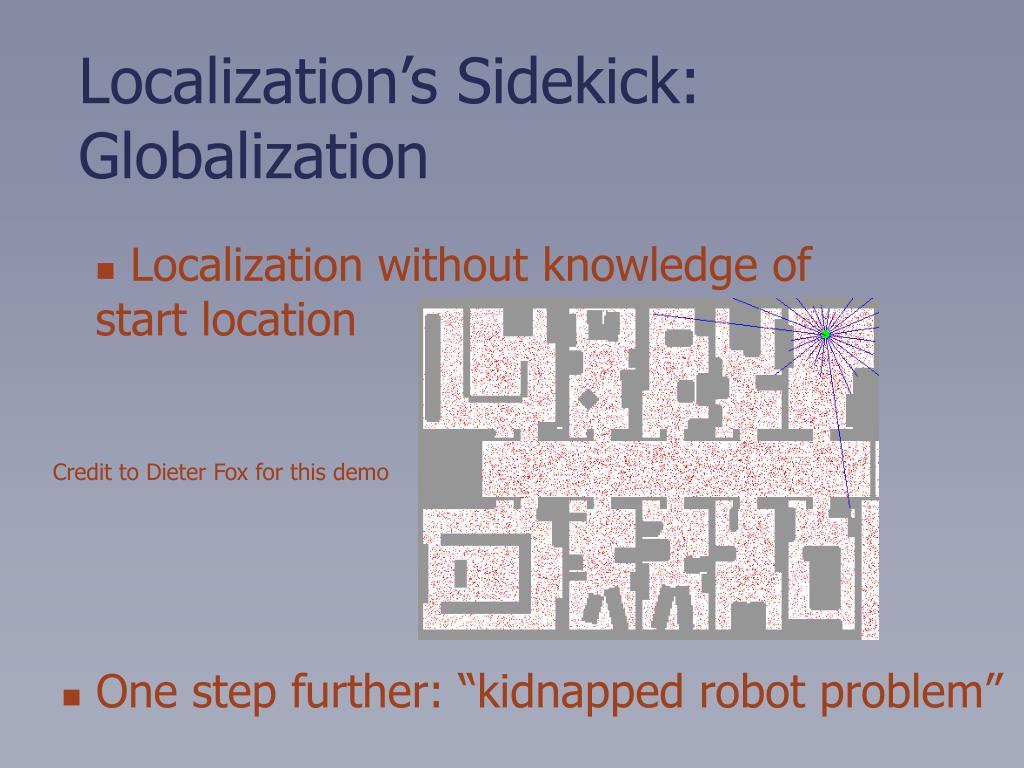 Localization's Sidekick: Globalization
