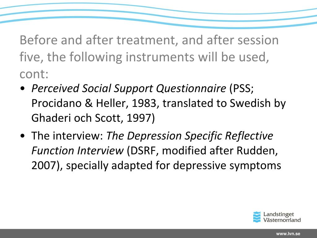 Before and after treatment, and after session five, the following instruments will be used, cont: