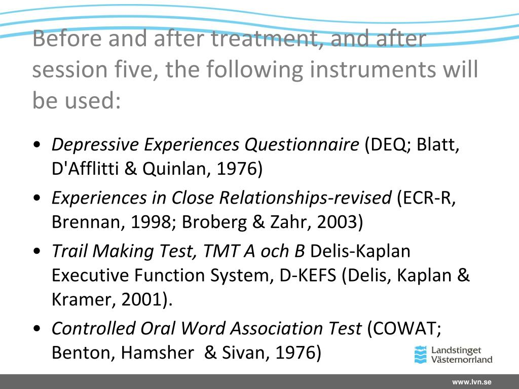 Before and after treatment, and after session five, the following instruments will be used: