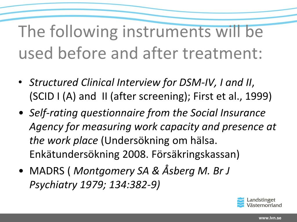 The following instruments will be used before and after treatment: