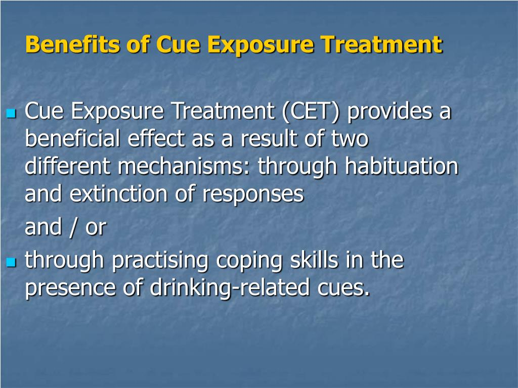 Benefits of Cue Exposure Treatment