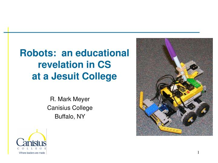 Robots an educational revelation in cs at a jesuit college