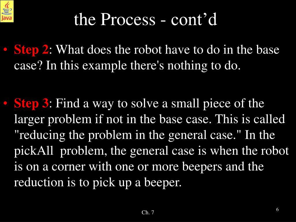 the Process - cont'd