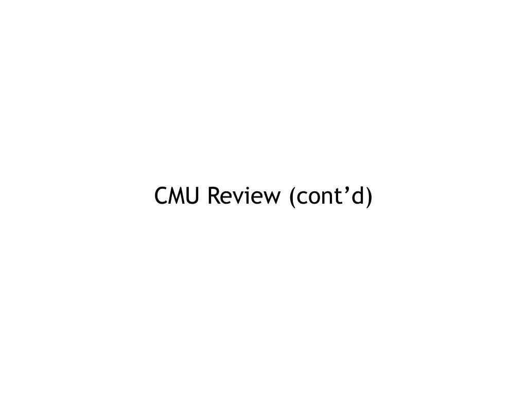 CMU Review (cont'd)