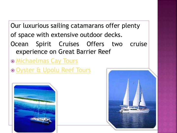 Our luxurious sailing catamarans offer