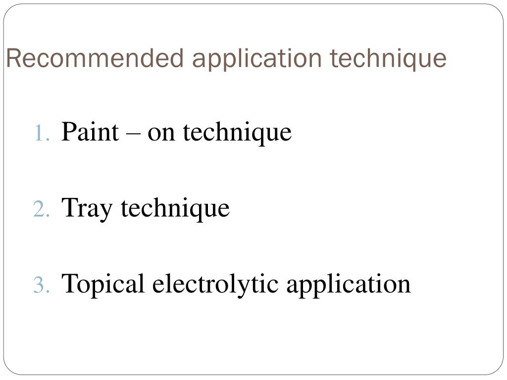 Recommended application technique
