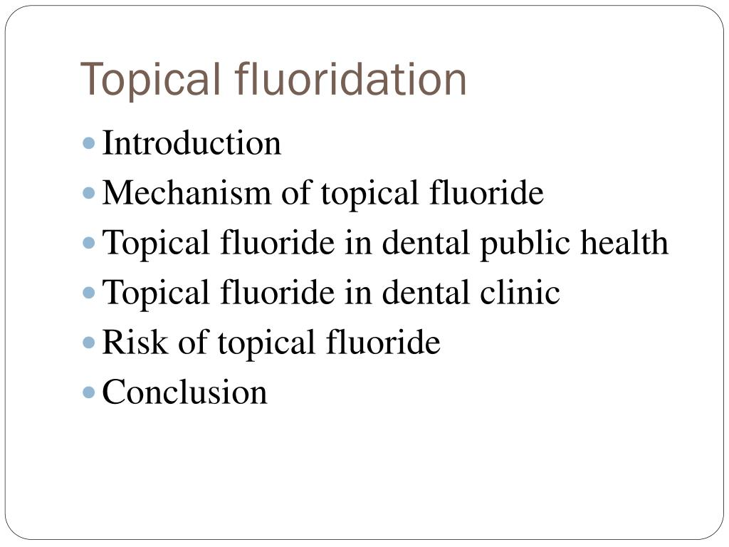 Topical fluoridation
