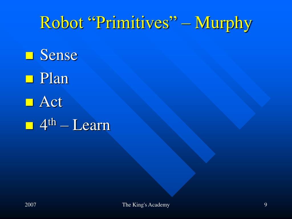 "Robot ""Primitives"" – Murphy"