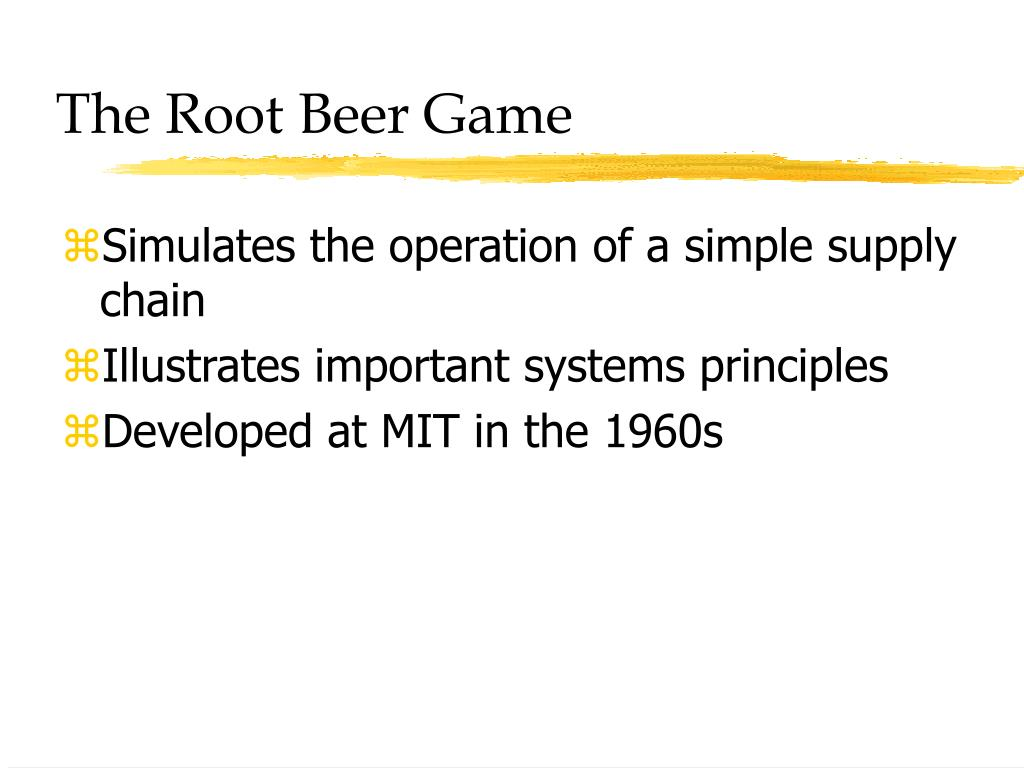 root beer game supply chain A supply chain, which the beer game mimics, is a system of smaller businesses  a factory is a system of machines and routines and when one.